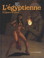 L'Egyptienne T1 : La gloire du père (0), bd chez Nouveau Monde de Legendre, Djian, Federici, Studio Makma