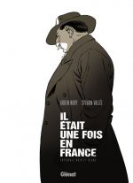 Il était une fois en France, bd chez Glénat de Nury, Vallée
