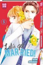 Let's get married !  T5, manga chez Kazé manga de Miyazono