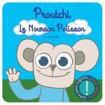 Proutchi T1 : Le Nourson Polisson (0), bd chez (à compte d'auteur) de Tra'b, Fabz