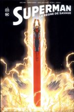 Superman - Le règne de Savage, comics chez Urban Comics de Pak, Tomasi, Kuder, Luen yang, Syaf, Mahnke, Porter, Oliver, Herbert, Cifuentes, Fernandez, Richards, Zircher, Messina, Bogdanove, Jurgens, Sandoval, Redondo, Loughridge, Blond, Quintana, Hi-fi colour, Morey, Prianto, Mulvihill
