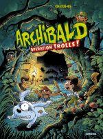 Archibald T3 : Opération Trolls (0), bd chez Sarbacane de Hyung-min