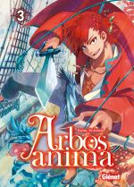 Arbos anima T3, manga chez Glénat de Hashimoto