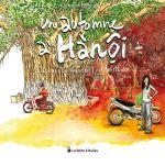 Un automne à Hanôi : Un automne à Hànôi (0), bd chez La boîte à bulles de Baloup