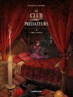 Le Club des prédateurs T2 : The party (0), bd chez Casterman de Mangin, Dupré, Burgazzoli