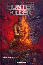 Hunter Killer T2 : Sélection naturelle (0), comics chez Delcourt de Waid, Silvestri, Basualda, Firshow, Starr