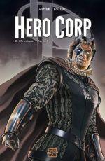 Hero Corp T3 : Chroniques - Partie II (0), comics chez Soleil de Astier, Follini, Digikore studio