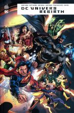 DC Univers Rebirth, comics chez Urban Comics de Johns, Collectif, Frank, Van sciver, Jimenez, Reis, Wright, Eltaeb, Anderson, Hi-fi colour