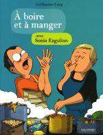 A boire et à manger : avec Sonia Ezgulian (0), bd chez Gallimard de Long