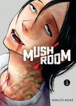 Mushroom T1, manga chez Komikku éditions de Koike
