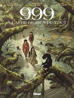 999, A l'aube de rien du tout T1, bd chez Glénat de Filippi, Bianchini, Häflinger