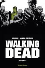 Walking Dead T3, comics chez Delcourt de Kirkman, Adlard, Rathburn