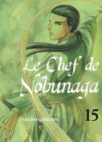 Le chef de Nobunaga T15, manga chez Komikku éditions de Kajikawa