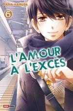 L'amour à l'excès  T6, manga chez Panini Comics de Haruta