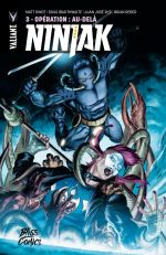 Ninjak T3 : Opération : au-delà (0), comics chez Bliss Comics de Milligan, Kindt, Braithwaite, Gill, Juan Jose Ryp, SotoColor, Villarrubia, Arreola, Reber