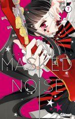 Masked noise T7, manga chez Glénat de Fukuyama