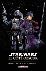 Star Wars - Le côté obscur T1 : Jango Fett & Zam Wesell (0), comics chez Delcourt de Marz, Fowler, Naifeh, Digital Chameleon, Stewart