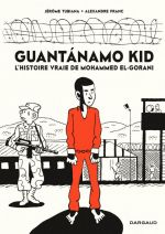 Guantanamo kid, bd chez Dargaud de Tubiana, Franc