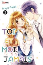 Toi et moi, jamais T2, manga chez Panini Comics de Sakai