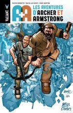 A+A : Les Aventures d'Archer et Armstrong, comics chez Bliss Comics de Roberts, Eisma, Laming, Lafuente, Norton, Lee, Passalaqua, Baron, Arreola, Reber, Dalhouse
