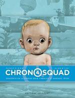 Chronosquad – cycle 1, T4 : Concerto en La mineur pour timbales et grosses têtes (0), bd chez Delcourt de Albertini, Panaccione