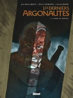 Les Derniers argonautes T3 : L'Orbe du monde (0), bd chez Glénat de Djian, Legrand, Ryser