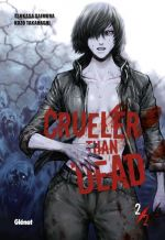 Crueler  than dead T2, manga chez Glénat de Saimura, Takahashi