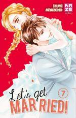 Let's get married !  T7, manga chez Kazé manga de Miyazono