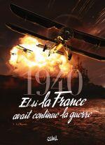 1940 Et si la France avait continué la guerre T3 : 1940 - Et si la France avait continué la guerre T3 - La Riposte (0), bd chez Soleil de Pécau, Ukropina, Cinna