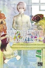 To your eternity T3, manga chez Pika de Oima