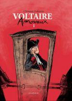 Voltaire amoureux T1, bd chez Les arènes de Oubrerie