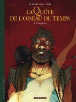 La quête de l'oiseau du temps – cycle 2 : Avant la quête, T9 : L'emprise (0), bd chez Dargaud de Loisel, Le Tendre, Etien, Tatti