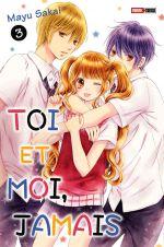 Toi et moi, jamais T3, manga chez Panini Comics de Sakai