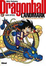Dragon Ball, Guide officiel : Landmark, de l'enfance de Goku à Freezer (0), manga chez Glénat de Toriyama