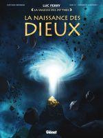 La Naissance des Dieux, bd chez Glénat de Bruneau, Dim D., Santagati, Smulkowski, Vignaux