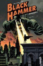 Black Hammer T1 : Origines secrètes (0), comics chez Urban Comics de Lemire, Ormston, Stewart