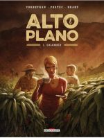 Alto Plano T1 : Colombie (0), bd chez Delcourt de Postec, Corbeyran, Brahy, Saint Blancat