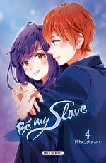Be my slave T4, manga chez Soleil de Sakurano