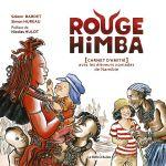 Rouge Himba : Carnet d'amitié avec les éleveurs nomades de Namibie (0), bd chez La boîte à bulles de Bardet, Hureau
