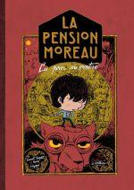 La Pension Moreau T2 : La peur au ventre (0), bd chez Editions de la Gouttière de Broyart, Lizano, Duflos