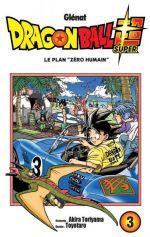 "Dragon Ball Super T3 : Le plan ""zéro humain"" (0), manga chez Glénat de Toriyama, Toyotaro"