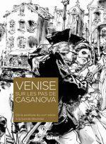 Venise sur les pas de Casanova, bd chez Glénat de Liberatore, Jung Gi, Zep, de Loustal, Griffo, Hyman, Manara, Avril
