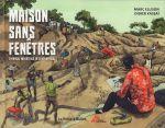 Une maison sans fenêtres : Enfances meurtries en Centrafrique (0), bd chez La boîte à bulles de Kassaï