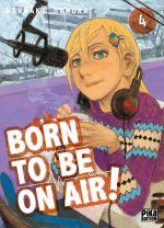 Born to be on air ! T4, manga chez Pika de Hiroaki