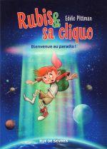 Rubis et sa clique T1 : Bienvenue au paradis ! (0), comics chez Rue de Sèvres de Pittman