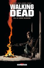 Walking Dead T29 : La Ligne blanche (0), comics chez Delcourt de Kirkman, Adlard, Gaudiano, Rathburn