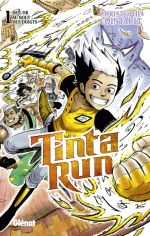Tinta run T1 : De l'or au bout des doigts (0), manga chez Glénat de Cointault