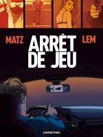 Arrêt de jeu, bd chez Casterman de Matz, Lemur, Sauvêtre
