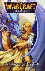 Warcraft - Puits solaire T1 : La chasse au Dragon (0), manga chez Soleil de Knaak, Kim