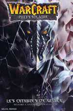 Warcraft - Puits solaire T2 : Les ombres de glace (0), manga chez Soleil de Knaak, Kim